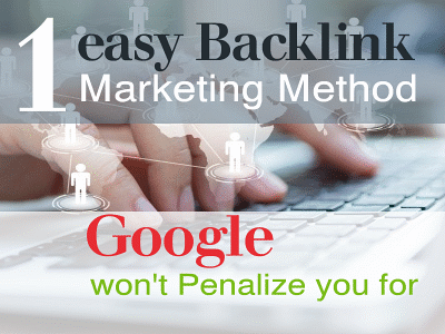 1 Easy Backlink Marketing Method Google Won't Penalize You For