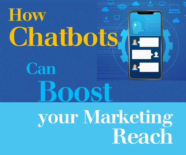 How Chatbots Can Boost Your Marketing Reach