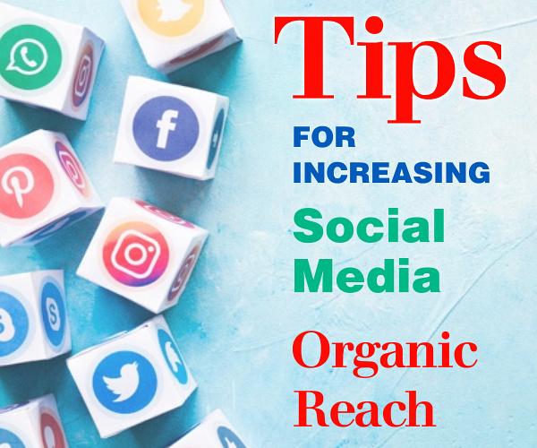 Tips for Increasing Your Social Media Organic Reach
