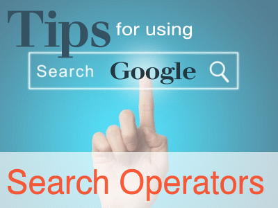 Tips for Using Google Search Operators