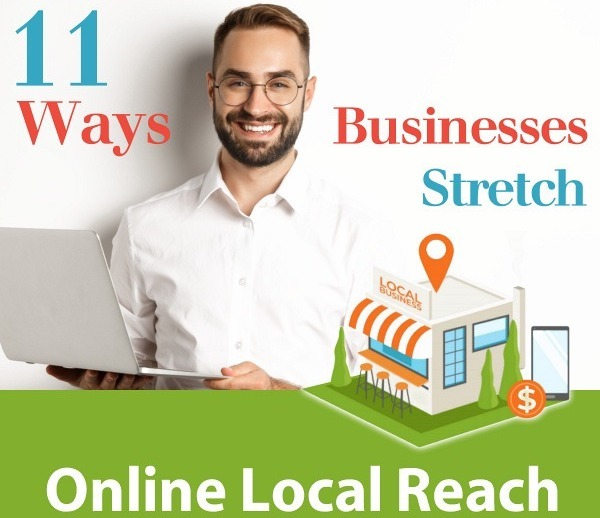 11 Ways Businesses Stretch Online Local Reach