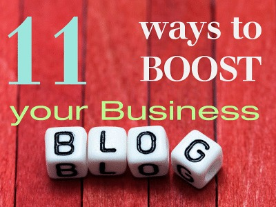 11 Ways to Boost Your Business Blog