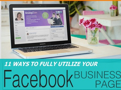 11 Ways to Fully Utilize Your Facebook Business Page