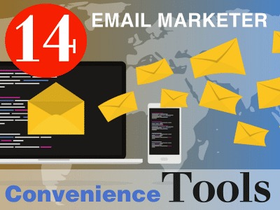 14 Email Marketer Convenience Tools
