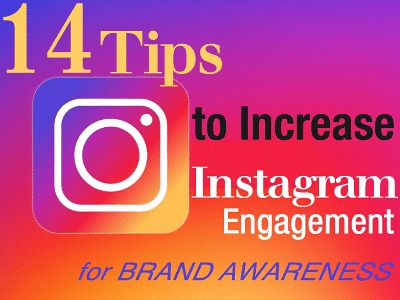 14 Tips to Increase Instagram Engagement for Brand Awareness