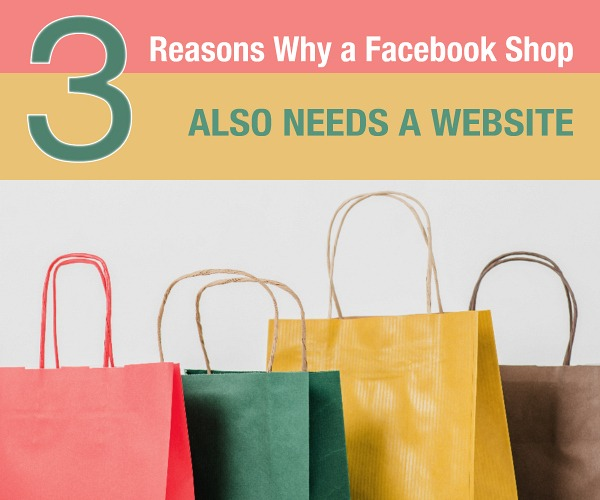 3 Reasons Why a Facebook Shop Also Needs a Website