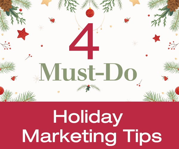 4 Must-Do Holiday Marketing Tips
