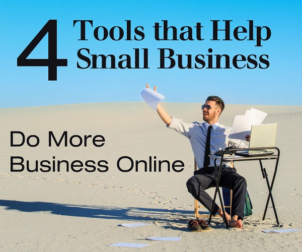 4 Tools that Help Small Business Do More Business Online