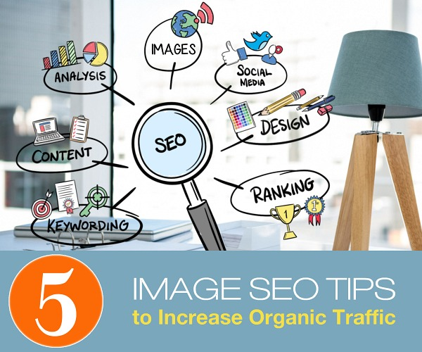 5 Image SEO Tips to Increase Organic Traffic