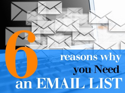 6 Reasons Why You Need an Email List