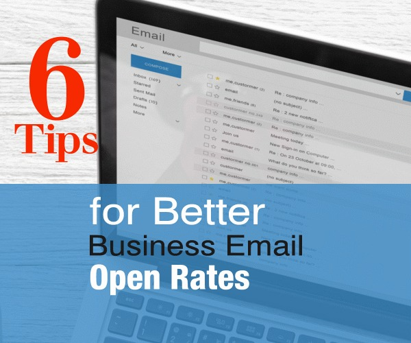 6 Tips for Better Business Email Open Rates