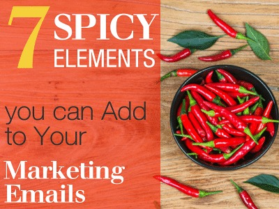 7 Spicy Elements You Can Add to Your Marketing Emails