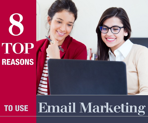 8 Top Reasons to Use Email Marketing