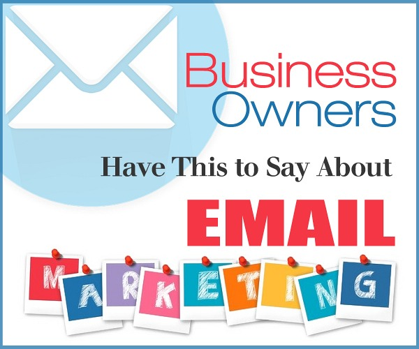 Business Owners Have This to Say About Email Marketing