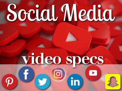 Cheatsheet - Social Media Video Specs