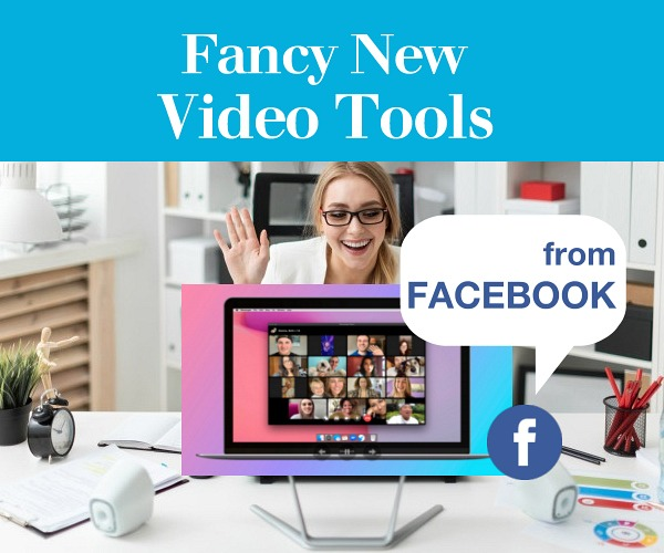 Fancy New Video Tools from Facebook