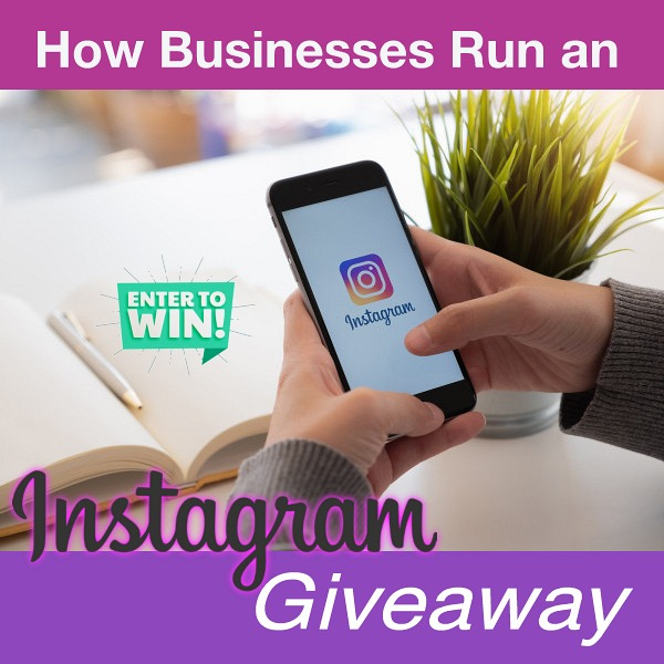 How Businesses Run an Instagram Giveaway