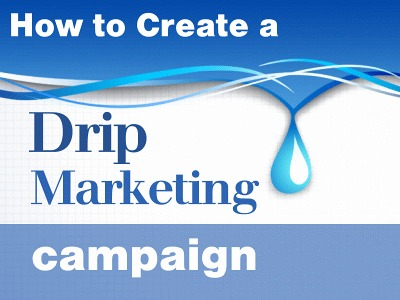 How to Create a Drip Marketing Campaign