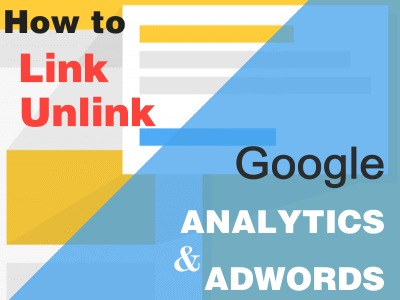 How to Link/Unlink Google Analytics and Adwords
