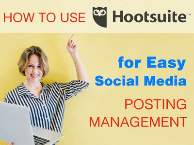 How to Use Hootsuite and Easily Manage Social Media Posting