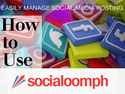 How to Use Social oomph and Easily Manage Social Media Posting
