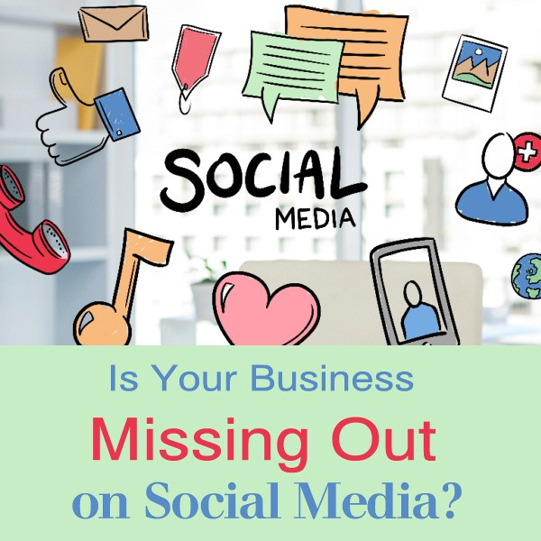 Is Your Business Missing Out on Social Media?