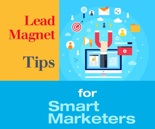 Lead Magnet Tips for Smart Marketers