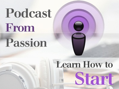 Podcast from Passion – Learn How to Start