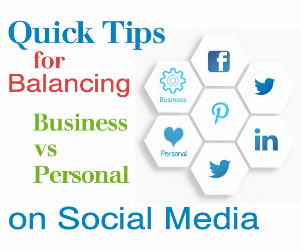Quick Tips for Balancing Business vs Personal on Social Media