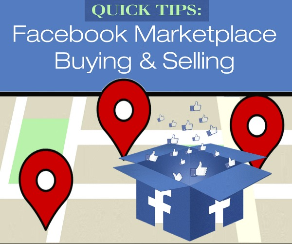 Quick Tips for Facebook Marketplace Buying and Selling