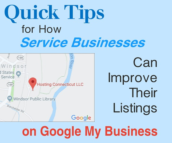 Quick Tips for How Service Businesses Can Improve Their Listings on Google My Business