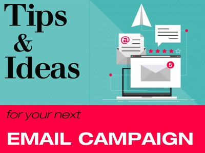 Tips and Ideas for Your Next Email Campaign