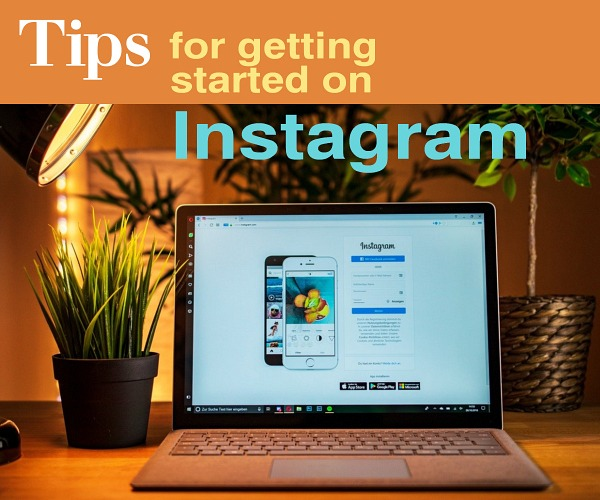 Tips for Getting Started on Instagram