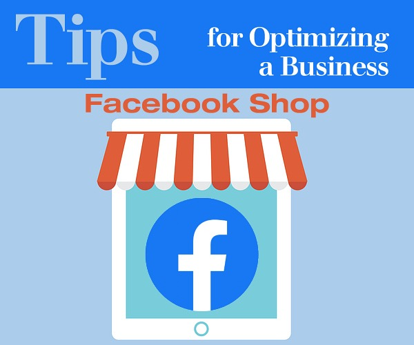 Tips for Optimizing a Business Facebook Shop