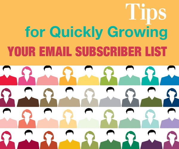 Tips for Quickly Growing Your Email Subscriber List