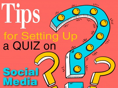 Tips for Setting Up a Quiz on Social Media