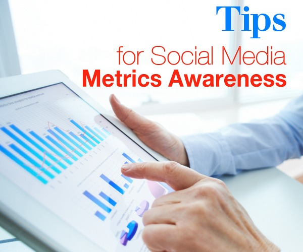 Tips for Social Media Metrics Awareness