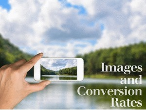 Tips on Using Images for a Higher Conversion Rate
