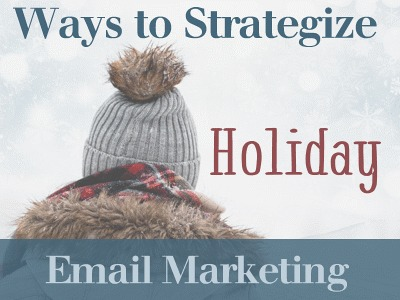 Ways to Strategize Your Holiday Email Marketing
