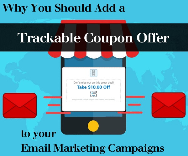 Why You Should Add a Trackable Coupon Offer to Your Email Marketing Campaigns
