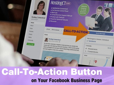 Why You Want to Use the Call-To-Action Button on Your Facebook Business Page
