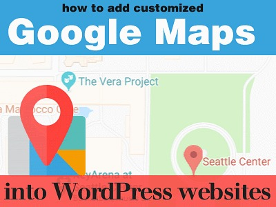 How to Add Customized Google Maps into WordPress Websites