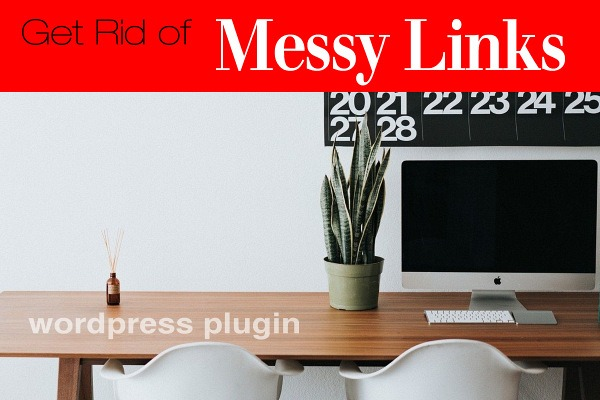 WordPress Plugin:  Get Rid of Messy Links