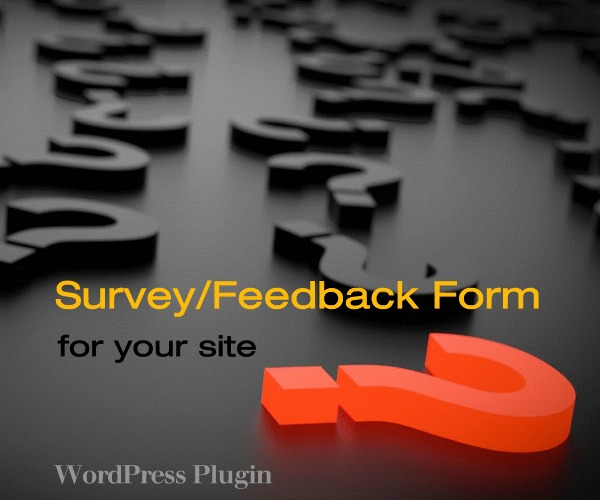 WordPress Plugin:  Survey/Feedback Form for Your Site