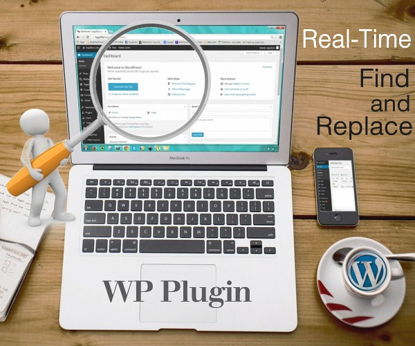 WP Plugin:  Real-Time Find and Replace